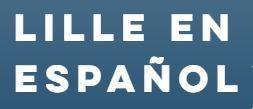 Lille en español : blog dédié à la ville Lille en espagnol
